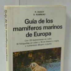 Libros: LIBRO GUIA DE LOS MAMIFEROS MARINOS DE EUROPA. Lote 182992962