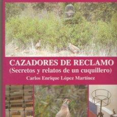 Libros: LIBRO CAZADORES DE RECLAMO (PERDIZ). Lote 183875982