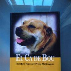 Libros: CA DE BOU, EL MÍTICO PERRO DE PRESA MALLORQUÍN. Lote 189186273