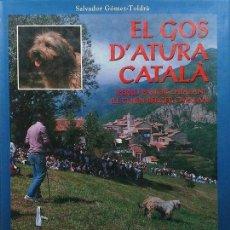 Libros: LIBRO GOS D'ATURA CATALÁ O PERRO PASTOR CATALAN. Lote 189215917