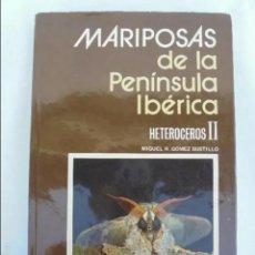 Libros: MARIPOSAS DE LA PENINSULA IBERICA. HETEROCEROS 2. Lote 189216051