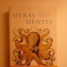 Libros: OTRAS MENTES. EL PULPO, EL MAR, Y LOS ORÍGENES PROFUNDOS DE LA CONSCIENCIA. GODFREY-SMITH, PETER . Lote 191937125