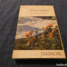 Libros: LIBRO MENOS DE 500 GRAMOS FLORA ALPINA EN LA EDITORIAL DAIMON 1965. Lote 192418001