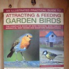 Libros: ATTRACTING & FEEDING GARDEN BIRDS ORNITOLOGÍA EN INGLÉS. Lote 192634116