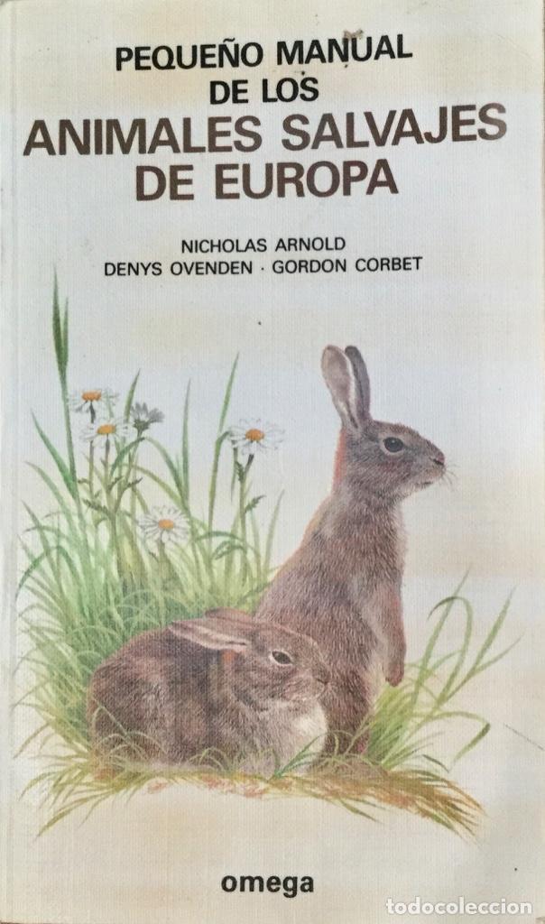 PEQUEÑO MANUAL DE LOS ANIMALES SALVAJES DE EUROPA. OMEGA. REF: F 40 (Libros Nuevos - Ciencias, Manuales y Oficios - Biología)