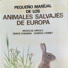 Libros: PEQUEÑO MANUAL DE LOS ANIMALES SALVAJES DE EUROPA. OMEGA. REF: F 40. Lote 195088891