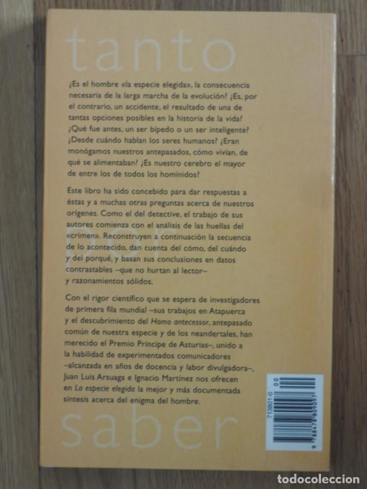 Libros: La especie elegida 1998 Juan Luis Arsuaga e Ignacio Martinez Atapuerca Antropologia - Foto 3 - 195536927