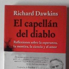 Libros: EL CAPELLÁN DEL DIABLO. RICHARD DAWKINS. DARWINISMO. Lote 197073081