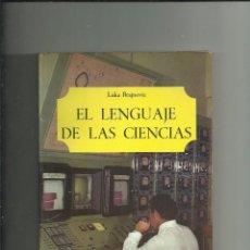 Libros: EL LENGUAJE DE LAS CIENCIAS. LUKA BRAJNOVIC. SALVAT EDICIONES. Lote 203434713