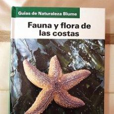 Libros: FAUNA Y FLORA DE LAS COSTAS - GUIAS DE NATURALEZA BLUME. Lote 205441010