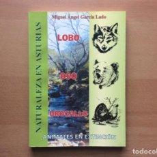 Libros: NATURALEZA EN ASTURIAS - LOBO, OSO, UROGALLO - ANIMALES EN EXTINCIÓN - GARCÍA LADO, MIGUEL ÁNGEL.. Lote 207057232