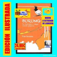 Libros: BURUNG - DE AUSTRALIA A NEPAL VIENDO PÁJAROS - ORNITOLOGÍA AVES ASIA OCEANÍA - FRAN TORRENTS. Lote 208794715
