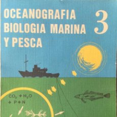 Libros: OCEANOGRAFÍA BIOLOGIA MARINA Y PESCA 3. PARANINFO. NUEVO. Lote 213574536