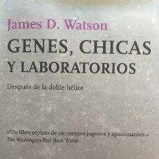 Libros: GENES, CHICAS Y LABORATORIOS - JAMES D WATSON -TUSQUETS, 2006. Lote 213744736