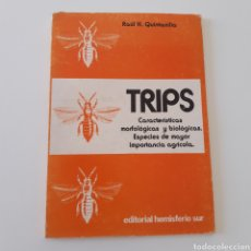 Libros: TRIPS, CARACTERÍSTICAS MORFOLÓGICAS Y BIOLÓGICAS. RAÚL H. QUINTANILLA. TEMÁTICA: CONTROL DE PLAGAS. Lote 215111856