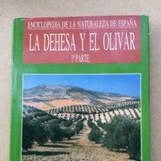 Libros: ENCICLOPEDIA DE LA NATURALEZA DE ESPAÑA.. DEHESA Y OLIVAR 1ª PARTE. EDICIONES EL PRADO. Lote 217042296