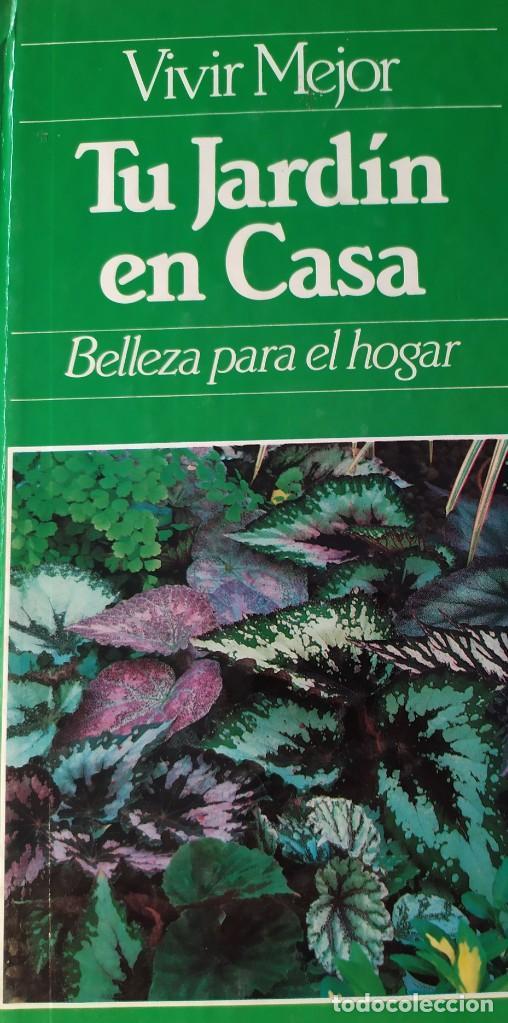 TU JARDIN EN CASA BELLEZA PARA EL HOGAR VIVIR MEJOR (Libros Nuevos - Ciencias, Manuales y Oficios - Biología)