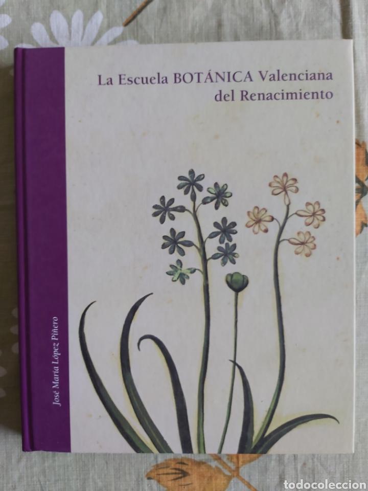 LA ESCUELA BOTÁNICA VALENCIANA DEL RENACIMIENTO. NUEVO! ED. 2010 (Libros Nuevos - Ciencias, Manuales y Oficios - Biología)