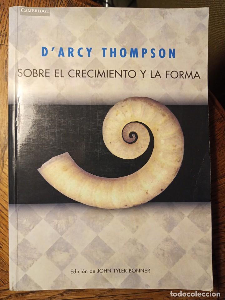 SOBRE EL CRECIMIENTO Y LA FORMA. D'ARCY THOMPSON (Libros Nuevos - Ciencias, Manuales y Oficios - Biología)