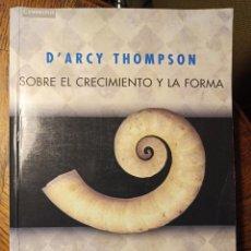 Libros: SOBRE EL CRECIMIENTO Y LA FORMA. D'ARCY THOMPSON. Lote 231403350