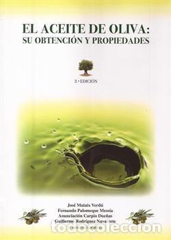 EL ACEITE DE OLIVA: SU OBTENCIÓN Y PROPIEDADES (Libros Nuevos - Ciencias, Manuales y Oficios - Biología)