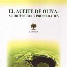 Libros: EL ACEITE DE OLIVA: SU OBTENCIÓN Y PROPIEDADES. Lote 235021995