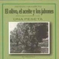 Libros: EL OLIVO, EL ACEITE, LOS JABONES ERNESTO ARAMBURU. Lote 235022245