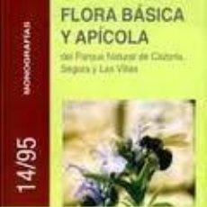 Libros: FLORA BÁSICA Y APÍCOLA DEL PARQUE NATURAL DE CAZORLA, SEGURA Y LAS VILLAS RUFINO NIETO OJEDA, MANUEL. Lote 235648100