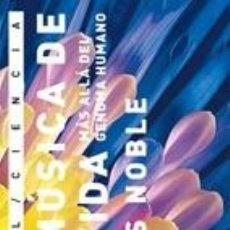 Libros: LA MÚSICA DE LA VIDA. DENIS NOBLE. AKAL CIENCIA. Lote 237623740