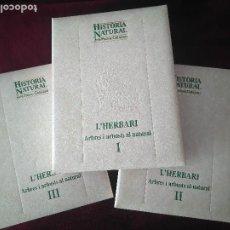 Libros: COLECCION DE 3 TOMOS DE HISTORIA NATURAL DEL PAISOS CATALANS- L'HERBARI. Lote 237675490