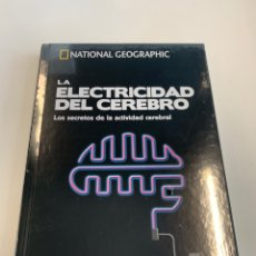 Libros: LA ELECTRICIDAD DEL CEREBRO COLECCIÓN CIENCIA Y CEREBRO NATIONAL GEOGRAPHIC. Lote 242814370