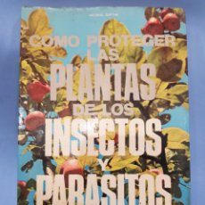 Libros: COMO PROTEGER LAS PLANTAS DE LOS INSECTOS Y PARÁSITOS EDITORIAL VECCHI , AÑO 1971. Lote 252068990