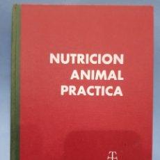 Libros: NUTRICIÓN ANIMAL PRÁCTICA, EDITORIAL AEDOS , AÑO 1967. Lote 252073905