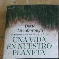 Livros: UNA VIDA EN NUESTRO PLANETA MI TESTIMONIO Y UNA VISIÓN PARA EL FUTURO DAVID ATTENBOROUGH. Lote 263097750