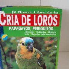 Livros: CRIA DE LOROS PAPAGAYOS PERIQUITOS. Lote 263726370