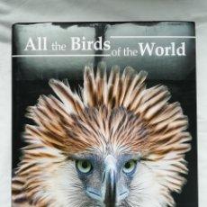 Libros: ALL THE BIRDS OF THE WORLD (INGLÉS) TAPA DURA - INGLÉS - JOSEP DEL HOYO - LYNX - NUEVO. Lote 264572209