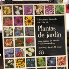 Livros: DICCIONARIO ILUSTRADO EN COLOR DE PLANTAS DE JARDÍN CON PLANTAS DE INTERIOE Y DE INVERNADERO. Lote 265499644
