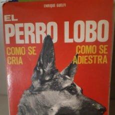 Libros: EL PERRO LOBO ENRIQUE GUELFI. Lote 266741718