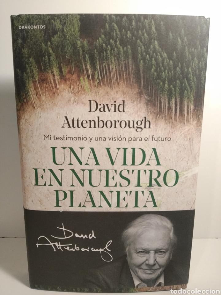 UNA VIDA EN NUESTRO PLANETA MI TESTIMONIO Y UNA VISIÓN PARA EL FUTURO DAVID ATTENBOROUGH (Libros Nuevos - Ciencias, Manuales y Oficios - Biología)
