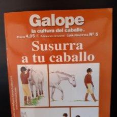 Libros: GALOPE SUSURRA A TU CABALLO. Lote 267615554