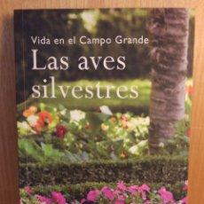 Libros: LAS AVES SILVESTRES. VIDA EN EL CAMPO GRANDE. Lote 268461624