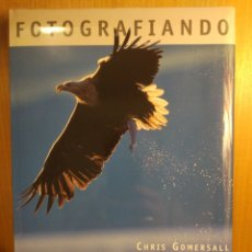 Libros: FOTOGRAFIANDO AVES SALVAJES. CHRIS GOMERSALL. Lote 269390608