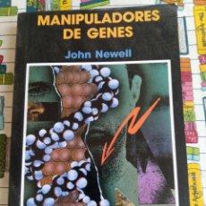 Libros: MANIPULADORES DE GENES. - JOHN NEWELL. Lote 269441638