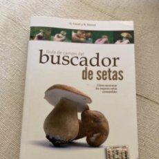 Libros: GUÍA DE CAMPO DEL BUSCADOR DE SETAS. COMO RECONOCER LAS MEJORES SETAS COMESTIBLES. Lote 271089438