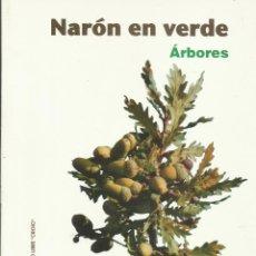 Libros: NARÓN EN VERDE. ÁRBORES. (UNA VISITA A LOS ÁRBOLES PRINCIPALES DEL AYUNTAMIENTO DE NARÓN).. Lote 275704793