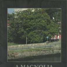 Libros: A MAGNOLIA DE SANTA RITA E A CULTURA VERDE DE NARÓN / CARLOS RODRÍGUEZ DACAL.. Lote 275961078