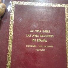 Libros: MI VIDA ENTRE LAS AVES SILVESTRES DE ESPAÑA. Lote 279329048