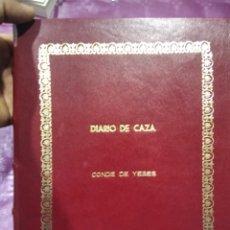 Libros: DIARIO DE CAZA CONDE DE YEBES. Lote 279330913