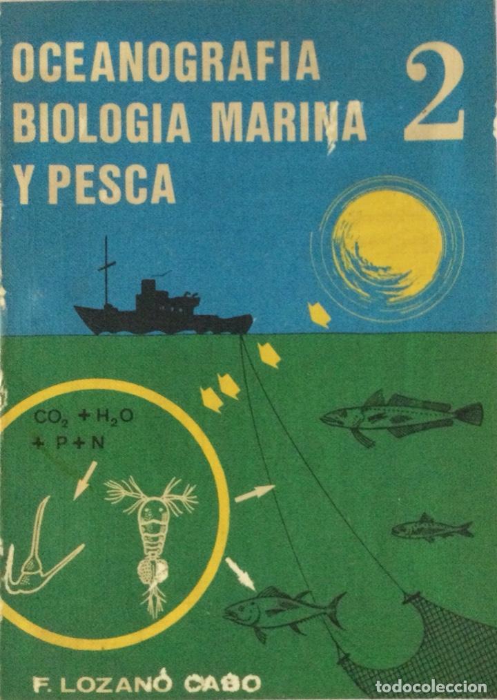 OCEANOGRAFÍA, BIOLOGÍA MARINA Y PESCA. TOMO 2. F. LOZANO. NUEVO (Libros Nuevos - Ciencias, Manuales y Oficios - Biología)