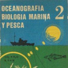 Libros: OCEANOGRAFÍA, BIOLOGÍA MARINA Y PESCA. TOMO 2. F. LOZANO. NUEVO. Lote 287445798